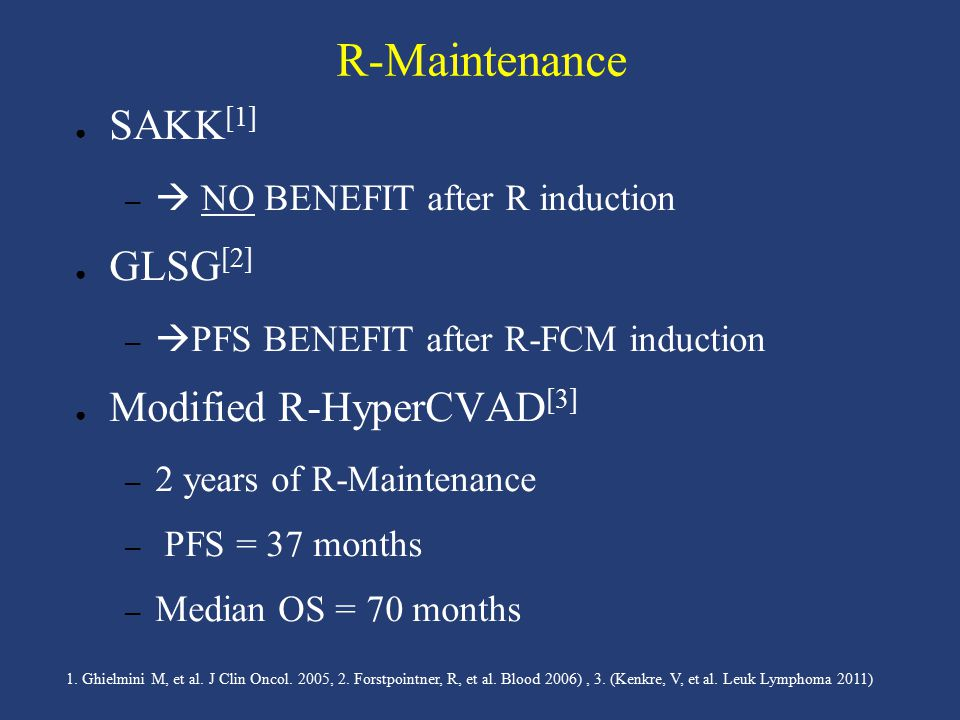 R-Maintenance SAKK[1] GLSG[2] Modified R-HyperCVAD[3]
